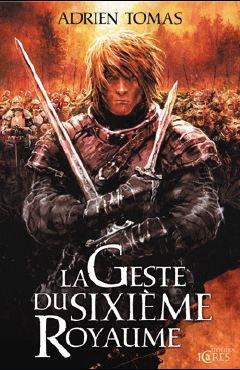TOMAS Adrien - La Geste du sixième royaume 28358010