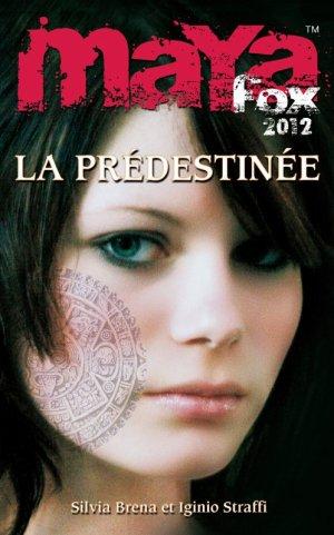 BRENA Silvia et STRAFFI Iginio - MAYA FOX 2012 - Tome 1 : La Prédestinée  30731410