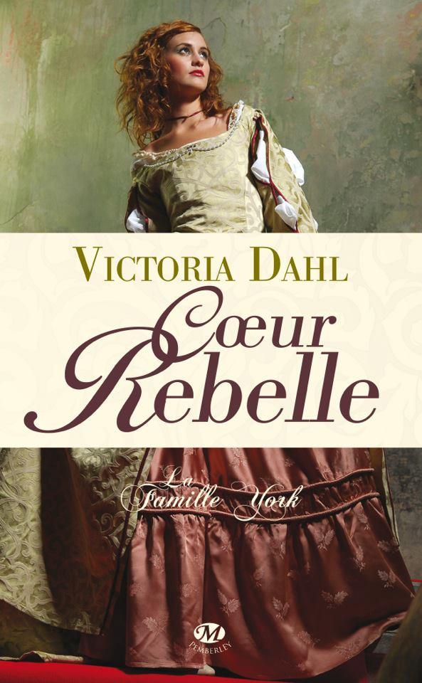 DAHL Victoria - LA FAMILLE YORK - Tome 1 : Coeur Rebelle 41947810