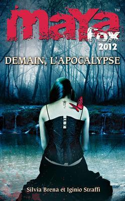 BRENA Silvia et STRAFFI Iginio - MAYA FOX 2012 - Tome 3 : Demain, l'apocalypse 97822611