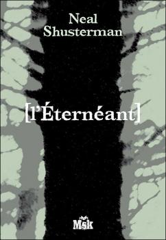 LA TRILOGIE DES ILLUMIERES (Tome 1) L'ETERNEANT de Neal Shusterman Couv1111