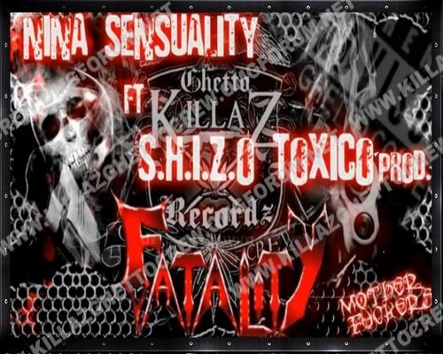 FATALITY- NINA SENSUALITY  Ft  S H I Z O TOXICO PROD.  Fataly10