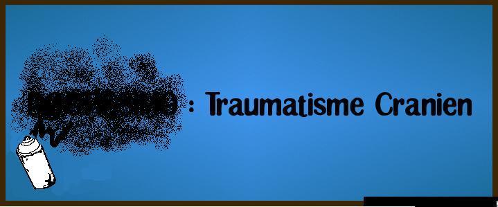 Forum Traumatisme Cranien
