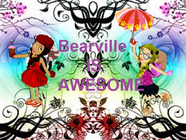 Bearville IS AWESOME! xD