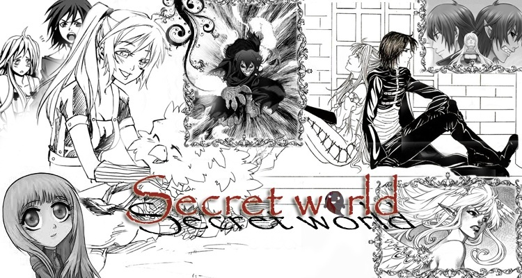 Secret world..