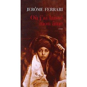[Ferrari, Jérôme] Où j'ai laissé mon âme Ou_j_a10