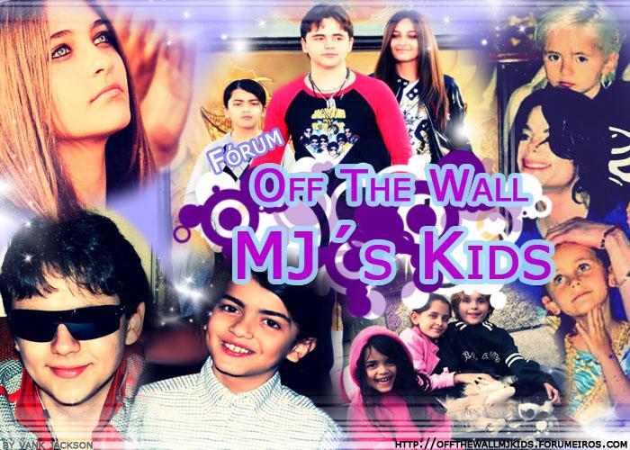 Fórum Off The Wall MJ's Kids