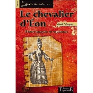 LE CHEVALIER D'EON - FRANC MACON ET ESPIONNE de Daniel Tougne  61sco813