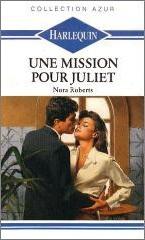 Une mission pour Juliet de Nora Roberts Unemis10