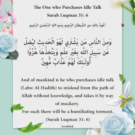 The One Purchases Idle Talk (Surah Luqman 31: 6) S31a6l11