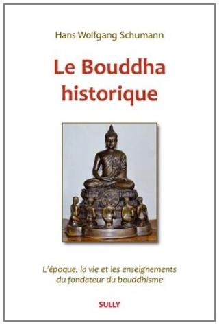 Le Bouddha historique : L'époque, la vie et les enseignements du fondateur du bouddhisme 41njgo10