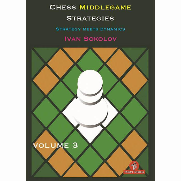 Chess middlegame strategies volume 3 by Ivan Sokolov Chess-10