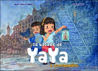 La Balade de Yaya de Jean-Marie Omont et Golo Zhao 97823303