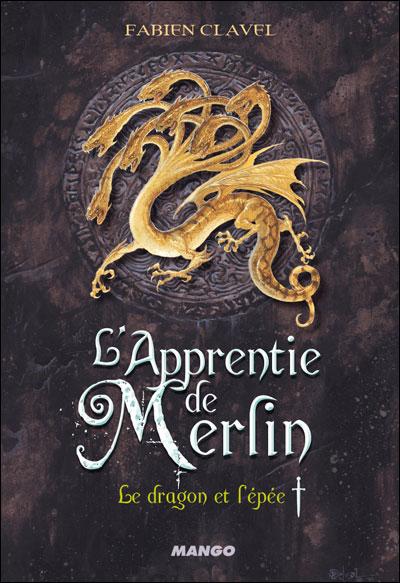 [Clavel, Fabien] L'apprentie de Merlin - Tome 1: Le dragon et l'épée 97827410