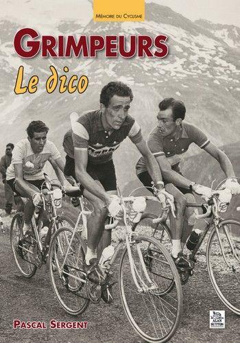 """Livre sur le Cyclisme : """"Grimpeurs - Le dico"""" Gripeu11"""