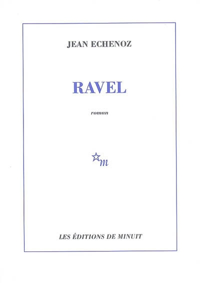 Ravel - Jean Echenoz Ravel10