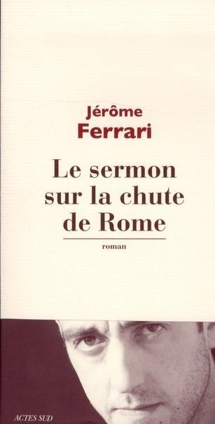 Prix Goncourt 2012 / Le sermon sur la chute de Rome - Jérôme Ferrari Sermon10