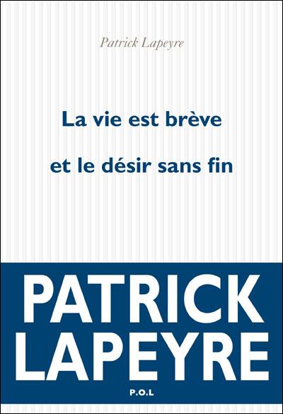 La vie est brève et le désir sans fin - Patrick Lapeyre Vie_br10