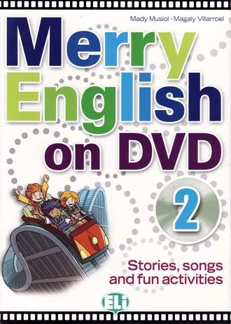 Merry English on DVD 2 – Stories, songs and fun activities (Book + DVD) collection 001b4410