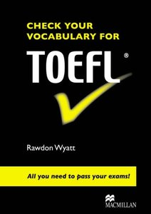 Check Your Vocabulary for TOEFL: All You Need to Pass Your Exams! 001c0810