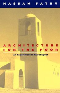 """Hassan Fathy, """"Architecture for the Poor: An Experiment in Rural Egypt"""" 001f5f10"""