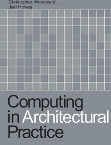 Computing in Architectural Practice By Jaki Howes, Christopher Woodward 001f6810