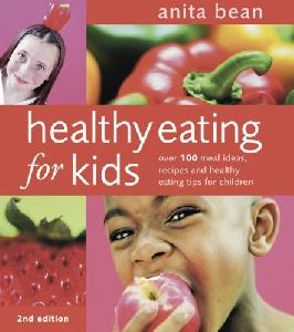 Healthy Eating for Kids: Over 100 Meal Ideas, Recipes and Healthy Eating Tips for Children 07136810
