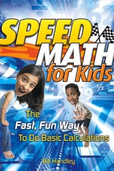 Speed Math for Kids: The Fast, Fun Way to Do Basic Calculations 10aaff10