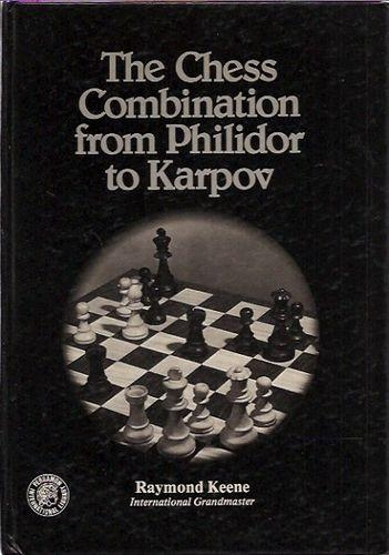The Chess Combination from Philidor to Karpov 14055b10