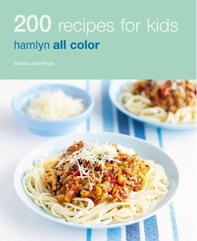 200 Recipes for Kids: Hamlyn All Color 31626410
