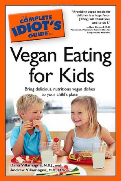 The Complete Idiot's Guide to Vegan Eating for Kids  42301510