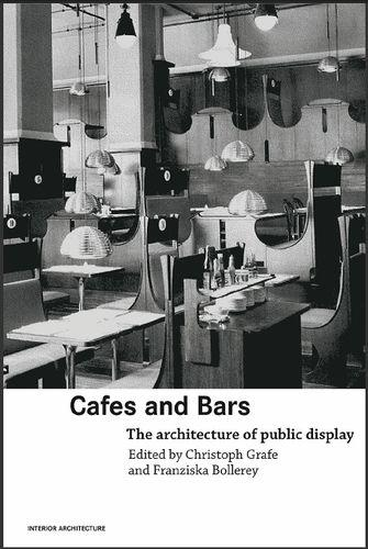 Cafes and Bars: The Architecture of Public Display (Interior Architecture) C21a4410