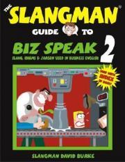 [MF] Slangman guide to Biz Speak 2: Slang, Idioms & Jargon used in Business Slangm10