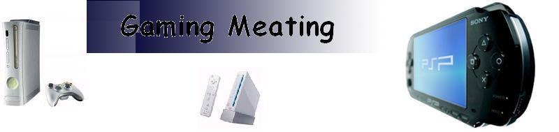 Gaming Meating