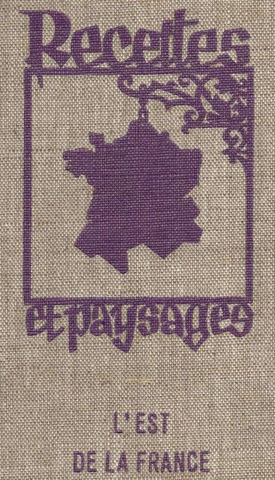 Recettes & Paysages : L'Est de la France 01_cou11