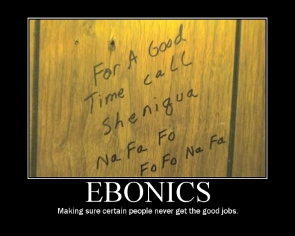 The Official Funny Picture Thread - Page 2 Ebonic10