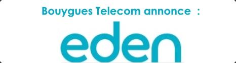 Eden, le paradis selon Bouygues Telecom - Page 2 13175412