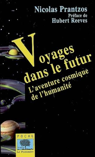 """Avez-vous lu """"VOYAGES VERS LE FUTUR"""" de Nicolas Prantzos ? Prantz10"""