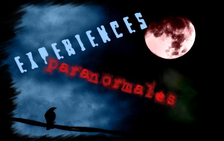 EXPERIENCES PARANORMALES, inscrivez-vous pour accéder aux vidéos