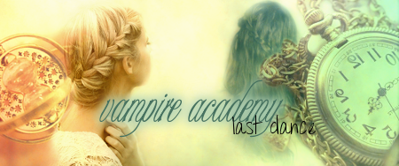 Vampire Academy - Last dance Banner13
