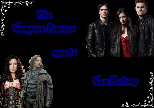 The Vampire Diaries meets Van Helsing