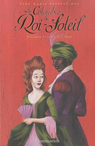 [Desplat-Duc, Anne-Marie] Les Colombes du Roi-Soleil - Tome 10: Adelaïde et le prince noir  Adelaa10