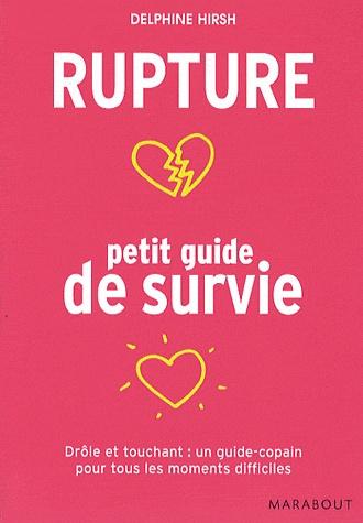 [Hirsh, Delphine] Rupture : petit guide de survie Ruptur10