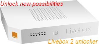 Mise à jour de la livebox 2 chez orange Unlock10