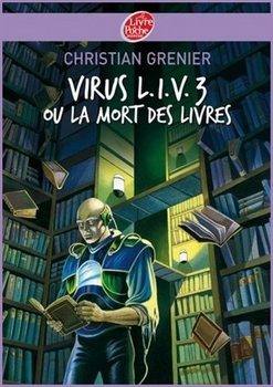 VIRUS L.I.V.3 OU LA MORT DES LIVRES de Christian Grenier 27825012