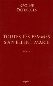 TOUTES LES FEMMES S'APPELLENT MARIE de Régine Deforges 41kq9f12