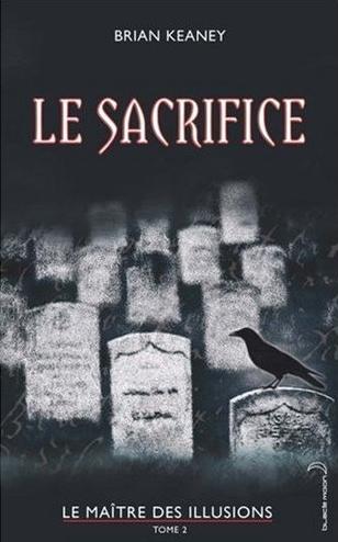 LE MAITRE DES ILLUSIONS (Tome 2) LE SACRIFICE de Brian Keaney Sans_t54