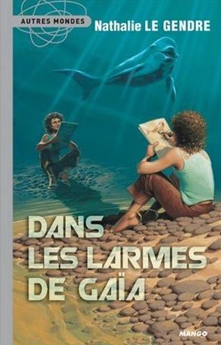 DANS LES LARMES DE GAIA de Nathalie Le Gendre Sans_t55
