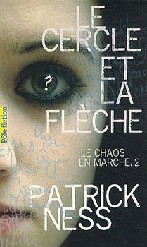 LE CHAOS EN MARCHE (Tome 2) LE CERCLE DE LA FLECHE de Patrick Ness Sans_t60