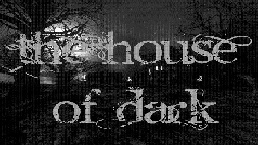 The House Of Dark